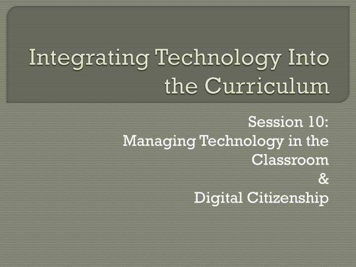 integrating technology into the curriculum n.