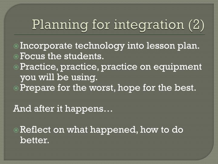 Planning for integration (2)