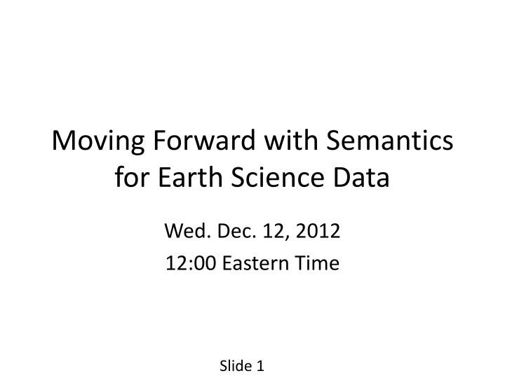 moving forward with semantics for earth science data n.