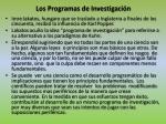 los programas de investigaci n