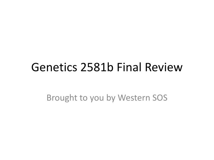 genetics 2581b final review n.