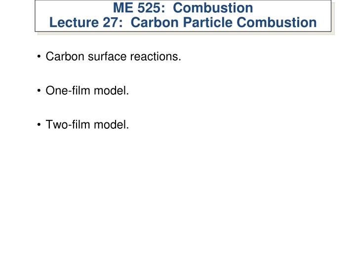 me 525 combustion lecture 27 carbon particle combustion n.