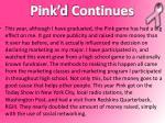 pink d continues