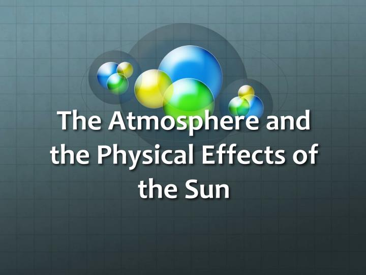 the atmosphere and the physical effects of the sun n.