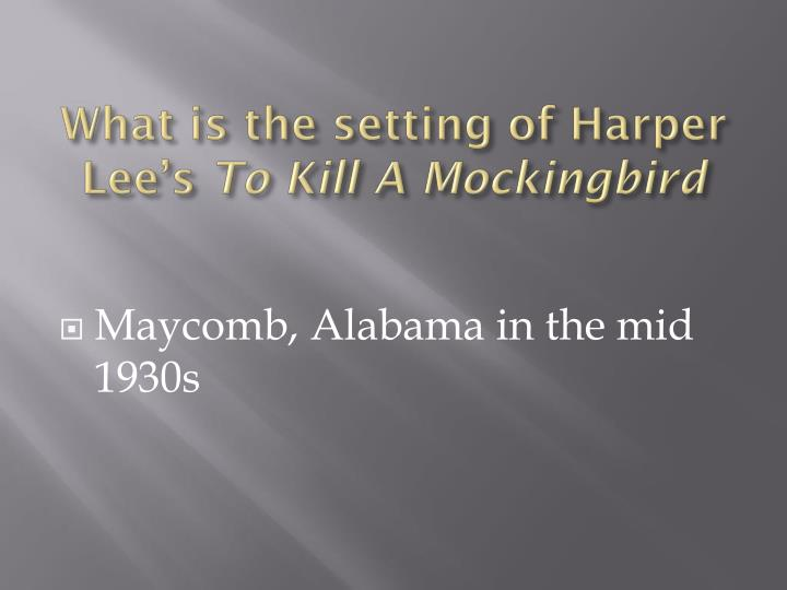 What is the setting of harper lee s to kill a mockingbird