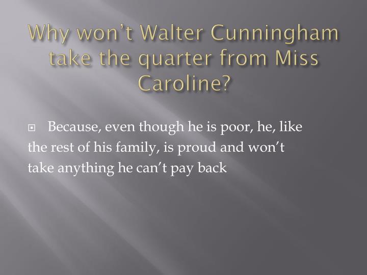 Why won't Walter Cunningham
