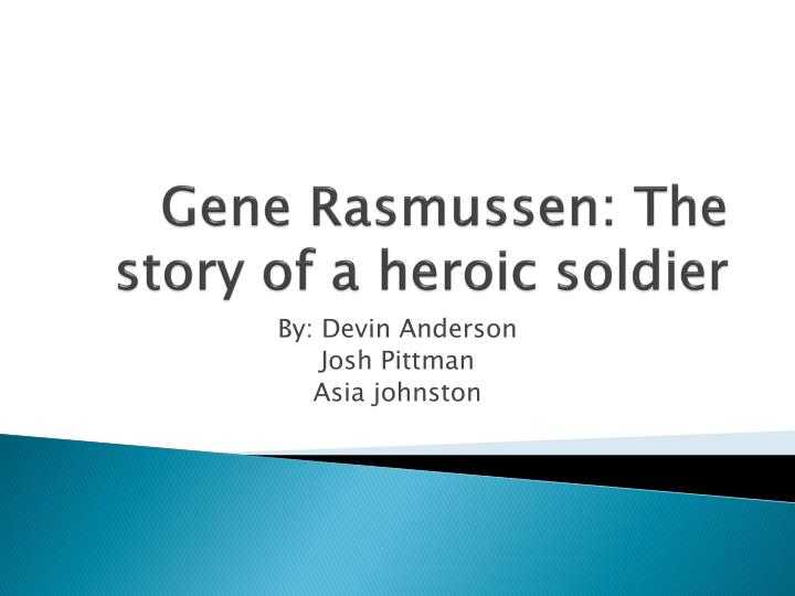 gene rasmussen the story of a heroic soldier n.
