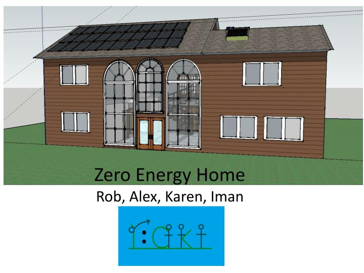 zero energy home rob alex karen iman n.