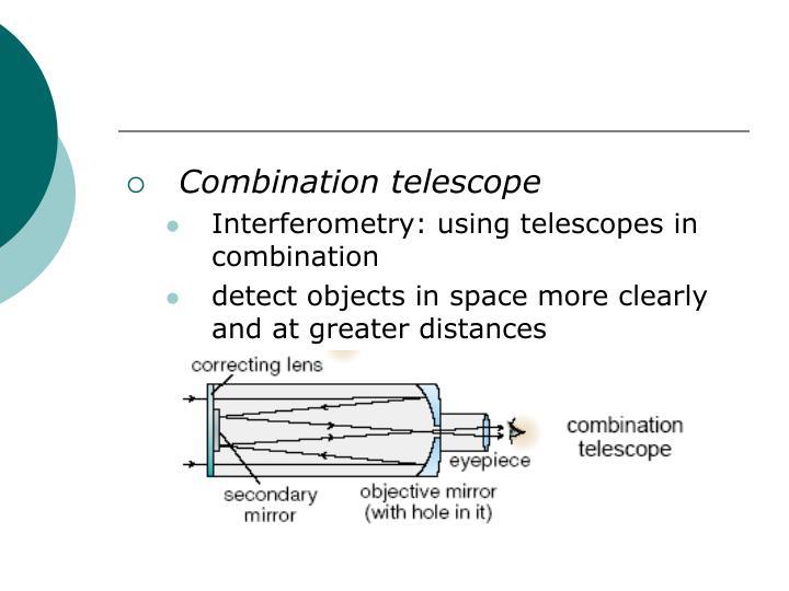 Combination telescope