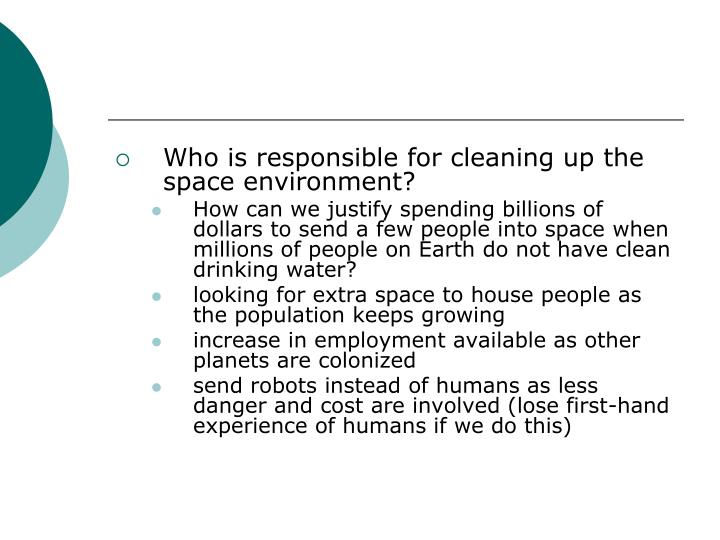 Who is responsible for cleaning up the space environment?