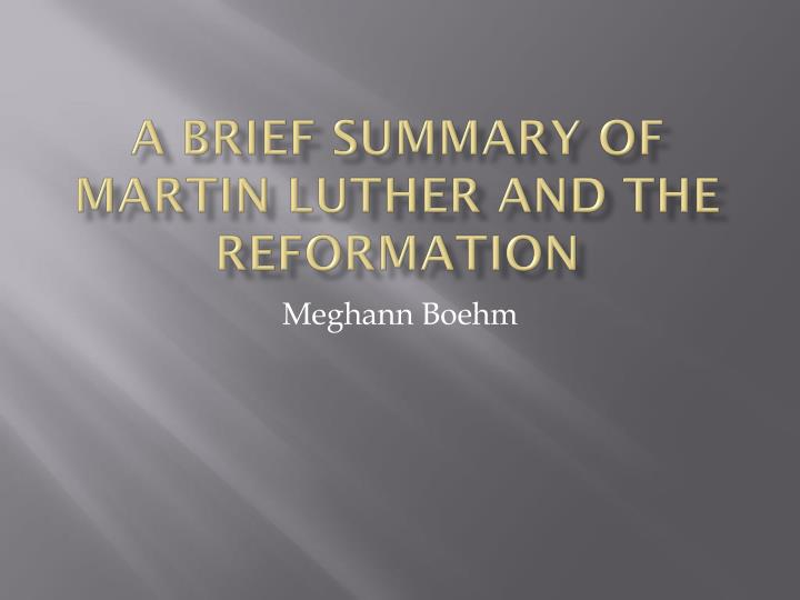 a brief summary of martin luther and the reformation n.