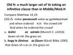 old h a much larger set of vs taking an infinitive clause than in middle mod h