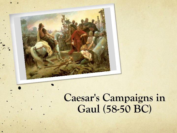 Caesar's Campaigns in Gaul (58-50 BC)