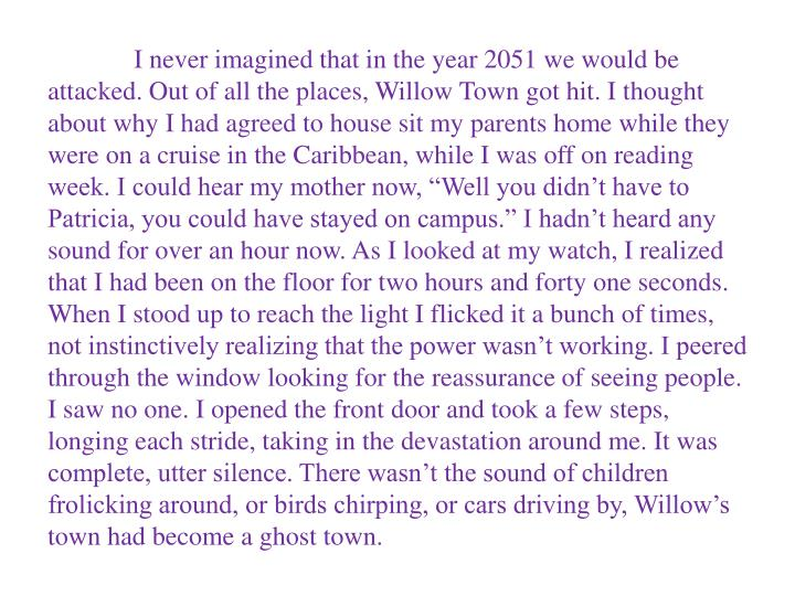 I never imagined that in the year 2051 we would be attacked. Out of all the places, Willow Town got ...