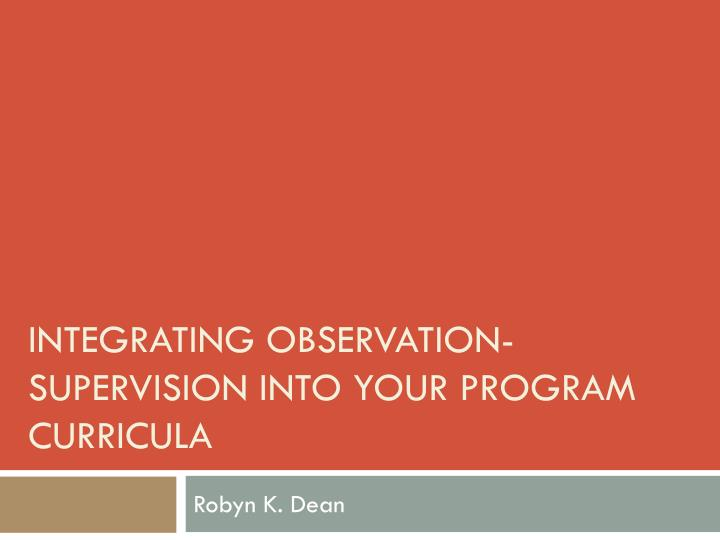 integrating observation supervision into your program curricula n.