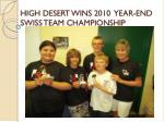 high desert wins 2010 year end swiss team championship