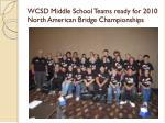 wcsd middle school teams ready for 2010 north american bridge championships