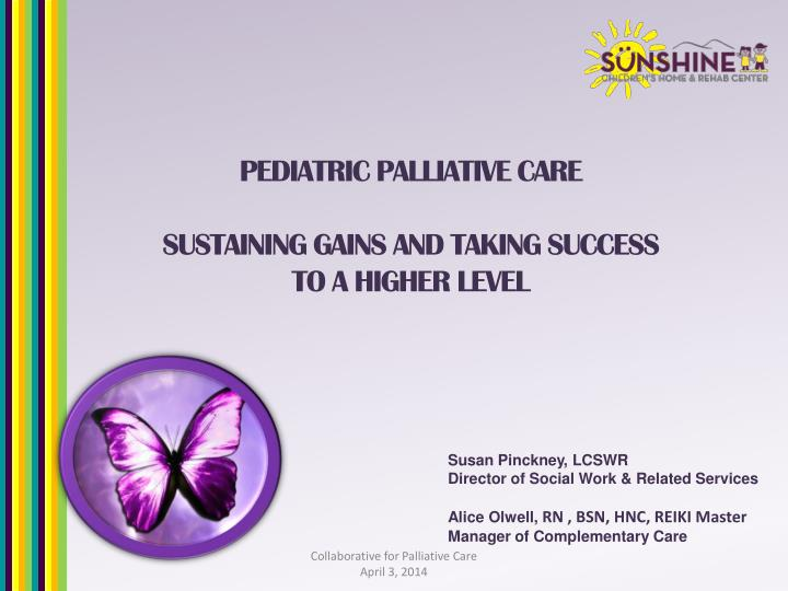 pediatric palliative care sustaining gains and taking success to a higher level n.