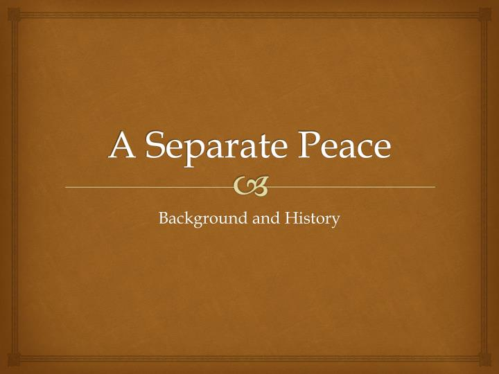 an analysis of a separated peace