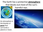 the earth has a protective atmosphere that blocks out most of the sun s harmful rays