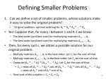 defining smaller problems