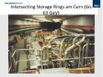 intersecting storage rings am cern bis 63 gev