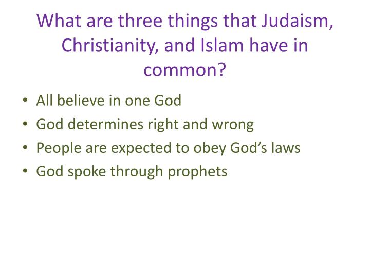 what are three things that judaism christianity and islam have in common n.