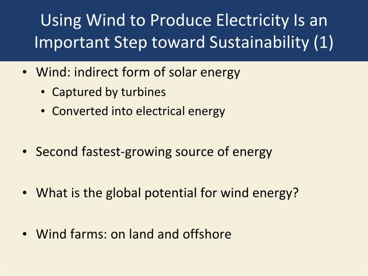 Using Wind to Produce Electricity Is an Important Step toward Sustainability (1)