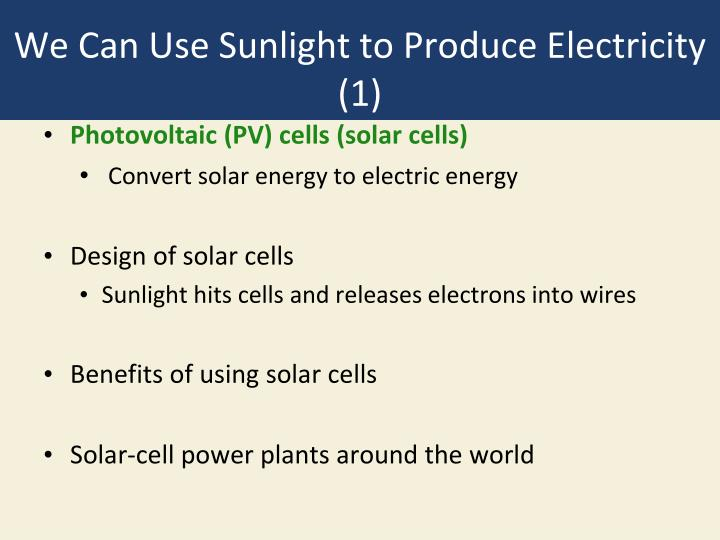 We Can Use Sunlight to Produce Electricity (1)