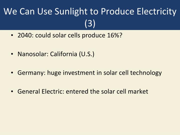 We Can Use Sunlight to Produce Electricity (3)