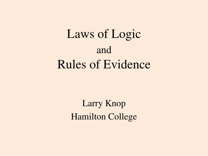 laws of logic and rules of evidence n.