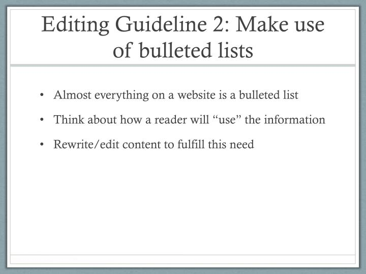 Editing Guideline 2: Make use of bulleted lists