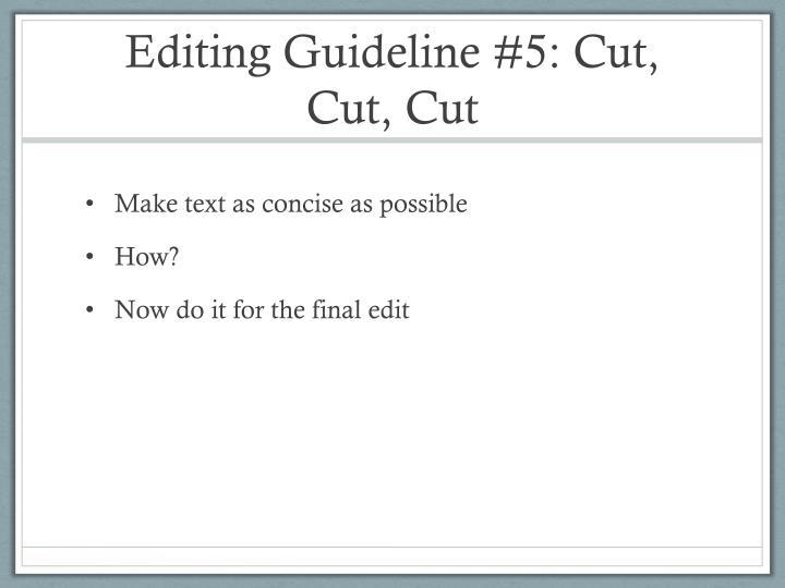 Editing Guideline #5: Cut, Cut, Cut