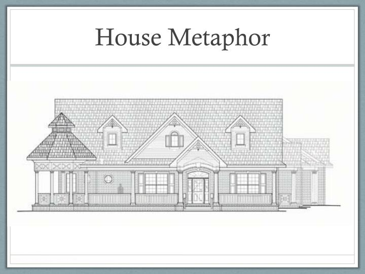 House Metaphor