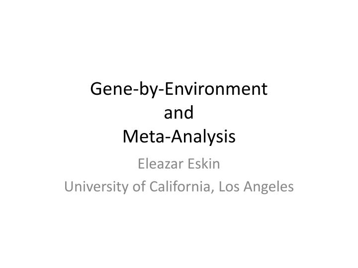 gene by environment and meta analysis n.