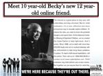 meet 10 year old becky s new 12 year old online friend