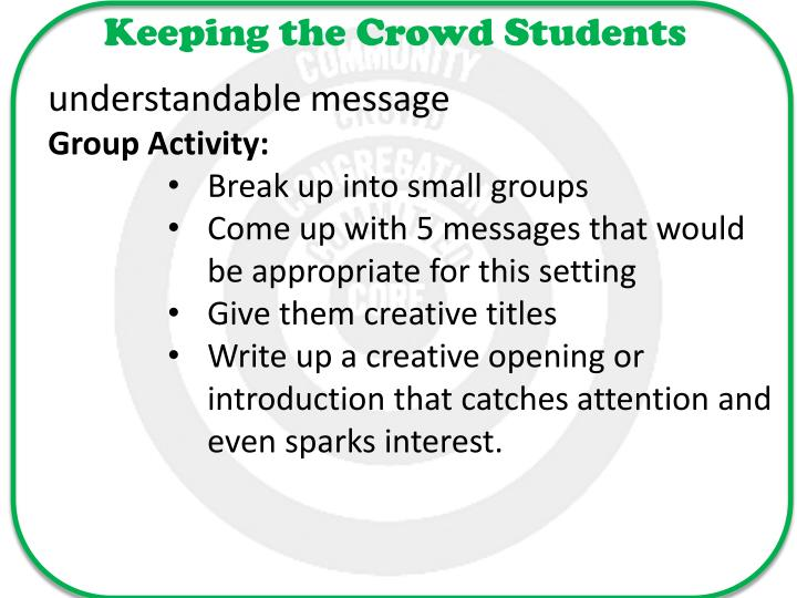 Keeping the Crowd Students
