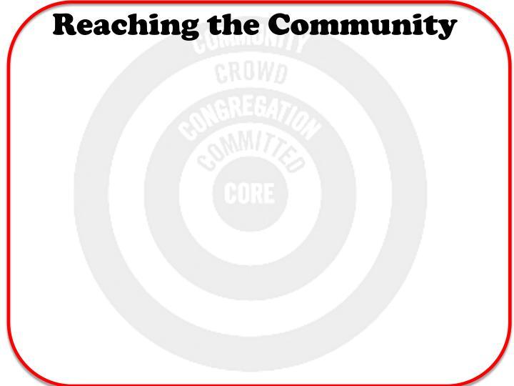 Reaching the Community