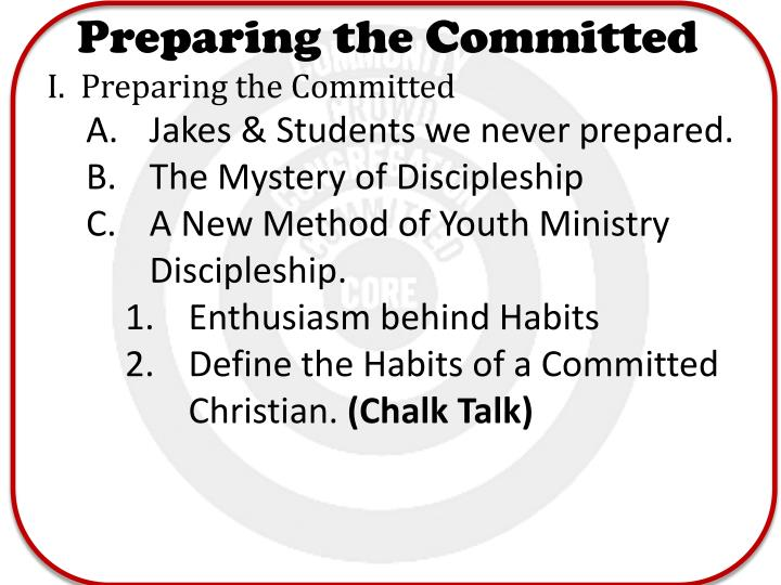 Preparing the Committed