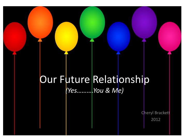 our future relationship yes you me n.