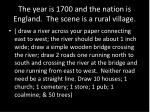 the year is 1700 and the nation is england the scene is a rural village