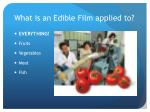 what is an edible film applied to