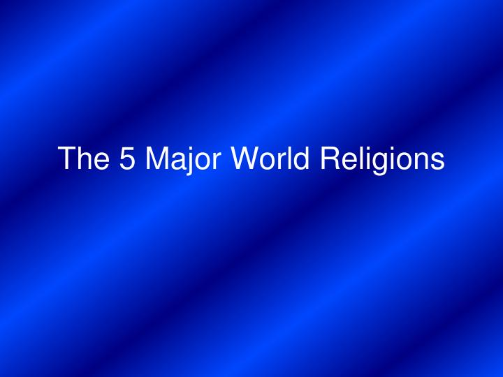 the 5 major world religions n.