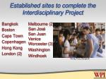 established sites to complete the interdisciplinary project