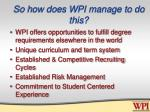 so how does wpi manage to do this
