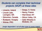 students can complete their technical projects mqp at these sites