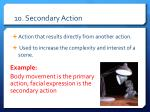 10 secondary action