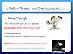 5 follow through and overlapping action