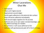 minor lacerations glue me