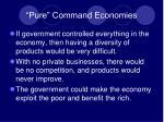pure command economies